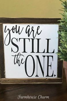 You Are Still The One Wood Sign, Anniversary Gift, Farmhouse Decor, Wall Decor, Home Decor, Bedroom Decor #wood #woodsigns #afflink #rustic #rusticdecor #farmhouse #farmhousestyle #decor #love