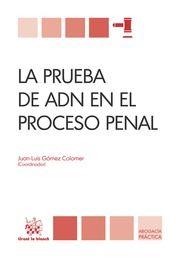LA PRUEBA DE ADN EN EL PROCESO PENAL de Juan-Luis Gómez Colomer (2014)