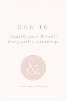 Branding for Creatives | How To Identify Your Competitive Advantage ; small business tip ; brand design; photographer branding