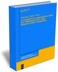 A Cognitive Linguistics View of Terminology and Specialized Language - LexiCon Research Group