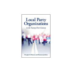 Local Party Organizations in the Twenty-