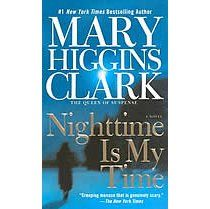 Nighttime Is My Time: A Novel by Mary Higgins Clark