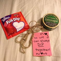 Gift ideas for him. Valentines day. Anniversary. Made this for my boyfriend who dips. Got home a jar full of fun dip, tied a hemp ribbon around it with the note and the can of Copenhagen on top. It was the best gift ever.
