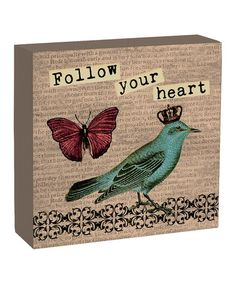 Take a look at this 'Follow Your Heart' Box Sign by Primitives by Kathy on #zulily today!