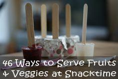 46 Ways to Serve Fruits & Veggies at Snacktime