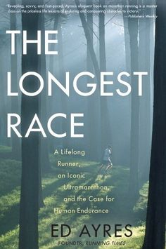The Longest Race by Ed Ayres. $16.98. 257 pages. Author: Ed Ayres. Publisher: The Experiment (November 13, 2012)