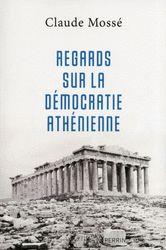 Claude Mossé, Regards sur la démocratie athénienne, Perrin, broché, 240 pages, 20 €.