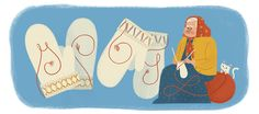 Google Doodle Maria Erika Olofsdotter Kruukka's 150th Birthday   Junosuando, Sweden, where Erika Kruuka was born in 1866, gets cold--really cold. In a region where temperatures regularly dip below 0 degrees fahrenheit, there are few things to give one's neighbors as sacred as warmth, and Krukka did just that when she knitted her first pair of Lovvika gloves at the request of a local tradesman.