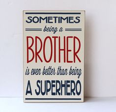 Being a Brother Better Than Being a Superhero - Nursery Decor -Childrens Room Decor- Wooden Sign - Family- Brother- You Pick Colors via Etsy