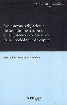 Las Nuevas obligaciones de los administradores en el gobierno corporativo de las sociedades de capital / Alberto Emparanza Sobejano (dir.)