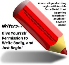"Authors & Speakers! ~ New article, ""Give Yourself Permission to Write Badly, and Just Begin!"" on my ‪#‎AuthorsandSpeakers‬ Blog (designed not to sell, but to teach!). Something new about speaking and writing is posted every 8th day! More than 205 FREE Articles! Tell your friends by clicking ""SHARE."" ~ https://AuthorsandSpeakersNetwork.wordpress.com/2015/04/04/give-yourself-permission/  Another Author & Speaker HotSpot:  http://www.AuthorsandSpeakersNetwork.com"