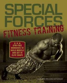 9c364f396b8 Special Forces Fitness Training  Gym-Free Workouts to Build Muscle and Get  in Elite