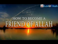 How To Become A Friend of Allah ᴴᴰ | Mufti Menk - YouTube