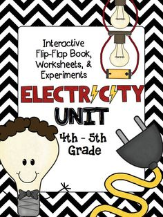 Electricity Unit Flip-Flap Foldable, Worksheets, and Experiments. Grades 4-5