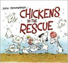 Chickens to the Rescue by John Himmelman. Prairie Bud Winner 2008-2009. (Book cover used with permission from bn.com.)