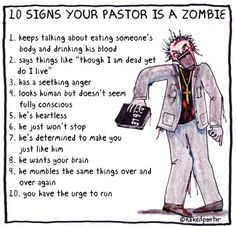 """In celebration of World Zombie Day here and there I redid this cartoon """"10 Signs Your Pastor is a Zombie"""": http://www.patheos.com/blogs/nakedpastor/2013/10/ten-signs-your-pastor-is-a-zombie/ #zombie"""