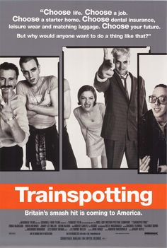 Trainspotting 1996 Best anti-drug movie ever!