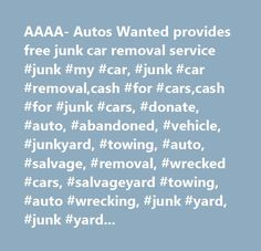 AAAA- Autos Wanted provides free junk car removal service #junk #my #car, #junk #car #removal,cash #for #cars,cash #for #junk #cars, #donate, #auto, #abandoned, #vehicle, #junkyard, #towing, #auto, #salvage, #removal, #wrecked #cars, #salvageyard #towing, #auto #wrecking, #junk #yard, #junk #yard #phila, #towing, #philadelpia #towing, #salvage #car, #auto #junk #yard, #junk #car, #junk #removal, #salvage #yard, #auto #salvage, #salvage, #junkcars, #unwanted #cars, #scrap #cars, #junk…