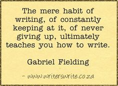 HABIT OF WRITING       ------     Writers Write Creative Blog