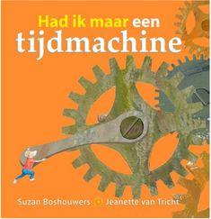 Had ik maar een tijdmachine - Suzan Boshouwers; Creative Writing Ideas, School Readiness, Fun Activities, Cool Photos, Robot, Future, Products, Rice, Future Tense