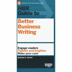 HBR's Guide to Better Business Writing