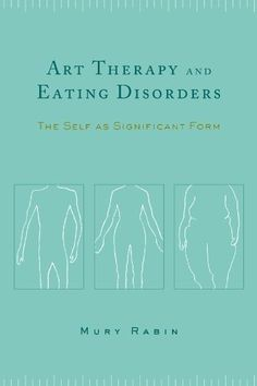 Art Therapy and Eating Disorders by Mury Rabin. $39.00. Author: Mury Rabin. Publisher: Columbia University Press (April 15, 2003). Publication: April 15, 2003