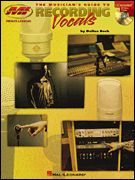 The Musician's Guide to Recording Vocals (Softcover with CD)