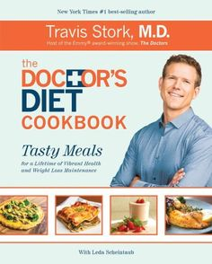 """The Doctor's Diet Cookbook"" by Travis Stork, M.D. is published by #BirdStreetBooks and available October 2014 #recipes #healthy"