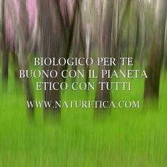 BIOLOGICO PER TE, BUONO CON IL PIANETA, ETICO CON TUTTI