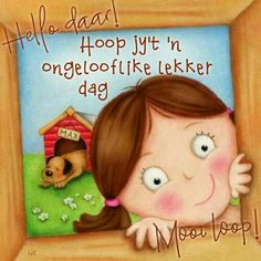 Lekker Dag, Qoutes, Funny Quotes, Goeie More, Good Morning Wishes, Afrikaans, Good Night, Winnie The Pooh, Lunch Box