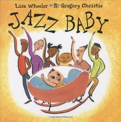 Jazz Baby By Lisa Wheeler The whole family and even the neighbors get involved in celebrating the joy of music with baby. Babies and big kids love this book. It's interactive (clap, snap, tap along) and engaging. Best Children Books, Childrens Books, Young Children, Baby Storytime, Summer Reading Program, Music Classroom, Classroom Ideas, Infant Classroom, Baby Cover