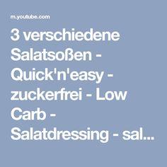 3 verschiedene Salatsoßen - Quick'n'easy - zuckerfrei - Low Carb - Salatdressing - salala.de - YouTube