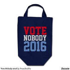 Vote Nobody 2016 Grocery Tote Bag: Cast your vote with this politically humorous tote: Vote Nobody 2016. Visit my Prose & Pix shop for more politically humorous goodies!