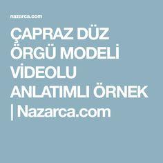 ÇAPRAZ DÜZ ÖRGÜ MODELİ VİDEOLU ANLATIMLI ÖRNEK | Nazarca.com