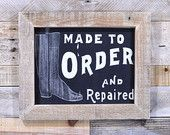 Boots/Shoes Made To Order And Repaired, Antique Cobbler Sign, General Store Sign, Dime Store Sign