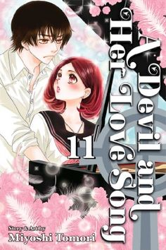 Devil and Her Love Song, Vol. 11 (A Devil and Her Love Song) by Miyoshi Tomori, Translated from the Japanese.  Reads from right to left. A moving coming-of-age story that showcases a fierce, dynamic heroine who speaks her mind