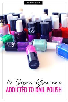 The first step to overcoming addiction is admitting you have a problem - but our nail polish obsession is one vice we're not ready to get over! Are you a polish-addicted manicure maven like us?
