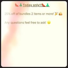 25% off bundles of 2 or more items today only!! 25% off everything in a bundle of 2 or more items Bags