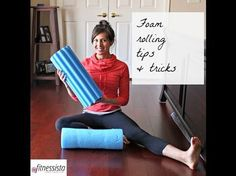 how to foam roll by the Fitnessista