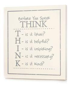 Look at this #zulilyfind! White 'Before You Speak Think' Wall Art by Twelve Timbers #zulilyfinds