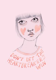 Don't let the heartbreakers win Art Print