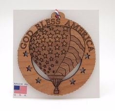 Patriotic Hot Air Balloon Ornament God Bless America Wood Gift Made in USA