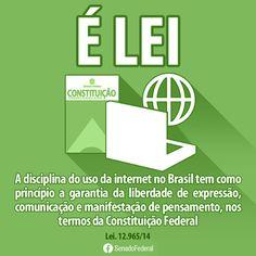 É Lei A disciplina do uso da internet no Brasil tem como princípio a garantia da liberdade de expressão, comunicação e manifestação de pensamento, nos termos da Constituição Federal. Lei.12.965/14 #Brazilianlaw #elei #internet