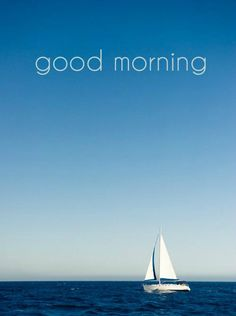 good morning!  click on this image to see the biggest selection of greetings and quotes!