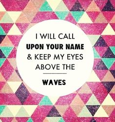 """For I am Yours, and You are mine!"" - Oceans (Where Feet May Fail) by Hillsong United, album Zion ❤"