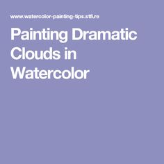 Painting Dramatic Clouds in Watercolor
