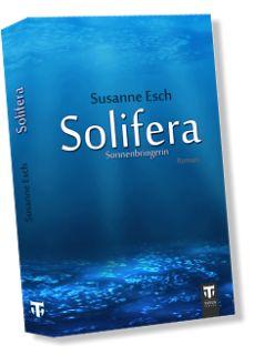 Höhle der Leseratten: Solifera: Sonnenbringerin von Susanne Esch [Rezens...