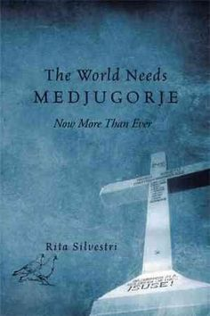 The World Needs Medjugorje Now More Than Ever
