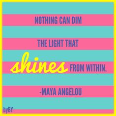 Nothing can dim the light that shines from within. -Maya Angelou #MotivationMonday brandieyost.origamiowl.com