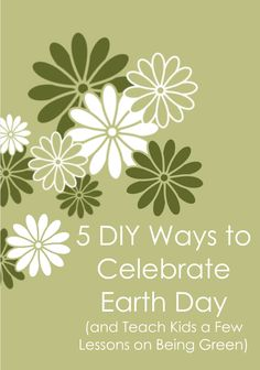 5 Earth Day Projects Kids Will Love (and Learn From) http://blog.mixbook.com/5-earth-day-projects-to-do-with-kids/